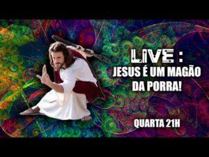 Live – Jesus é um magão da porra!