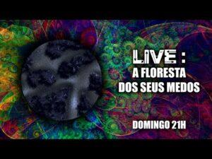 Live – A Floresta dos seus medos