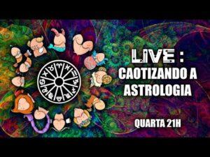 Live – Caotizando a Astrologia