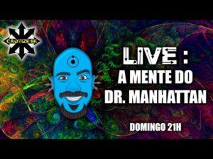 Live – A Mente do Dr Manhattan