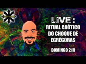 Live – Ritual Caótico do Choque de Egrégoras