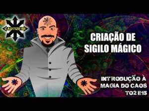 T01E15 – Introdução a Magia do Caos – O que são e como criar Sigilos Mágicos