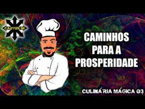Culinária Mágica 03 – Não deixar que o dinheiro seja obstáculo