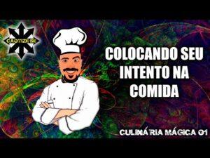 Culinária Mágica 01 – Colocando intento na comida 😋