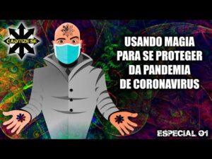 Especial01 – Usando Magia para se defender da Pandemia de Coronavírus