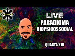 Live – Paradigma Biopsicossocial