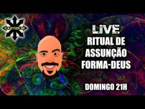 Live – Ritual de Assunção Forma-Deus