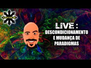 Live – Descondicionamento e mudança de paradigmas