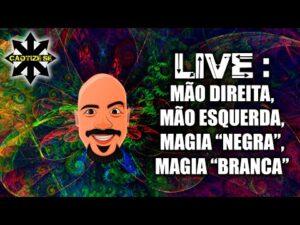 """Live Editada – Mão direita, mão esquerda, magia """"negra"""" e magia """"branca"""""""