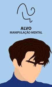 Alvo – Manipulação Mental – Servo Astral