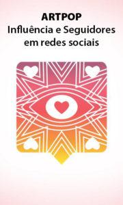 ARTPOP – Influência em Redes Sociais – Servo Público