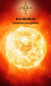 Elo de Hélio – Limpeza energética – Servo Astral