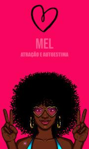 Mel – Atração e Autoestima – Servo Astral