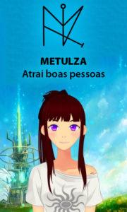 Metulza – Atrai Boas Pessoas – Servo Astral