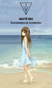Naitê Iru – Transmutadora de Sentimentos – Servo Público