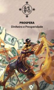 Prospera – Prosperidade e Dinheiro – Servo Astral