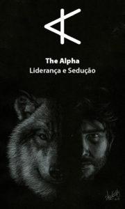 The Alpha – Sedução e Liderança – Servo Astral
