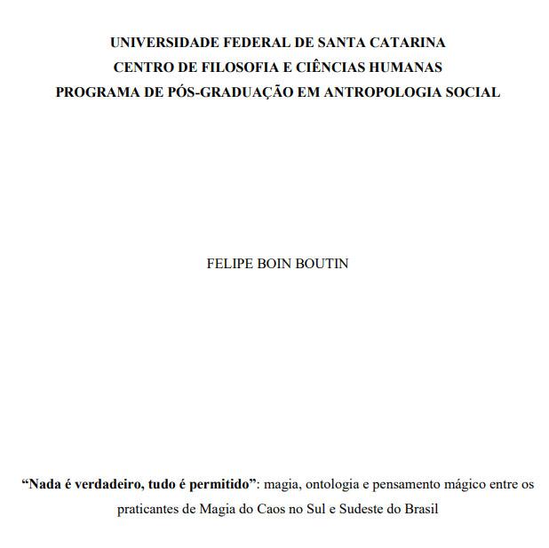 """""""Nada é verdadeiro, tudo é permitido"""": magia, ontologia e pensamento mágico entre os praticantes de Magia do Caos no Sul e Sudeste do Brasil"""
