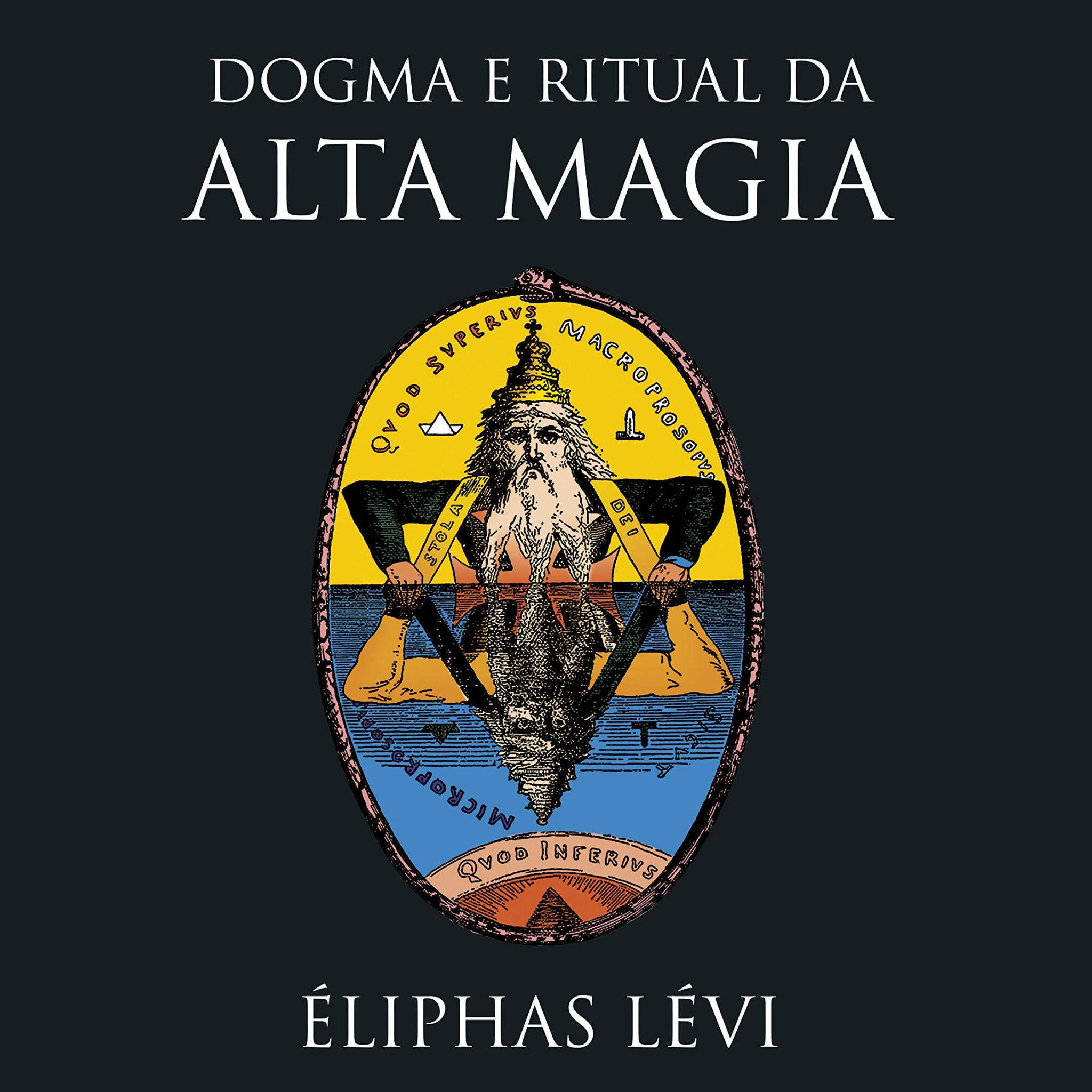 Dogma e Ritual da Alta Magia – Eliphas Levi – PDF