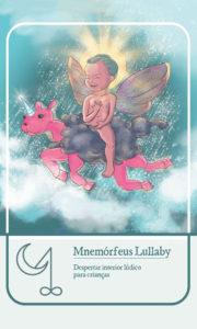 Mnemófeus Lullaby – Gnose Infantil – Servo Astral